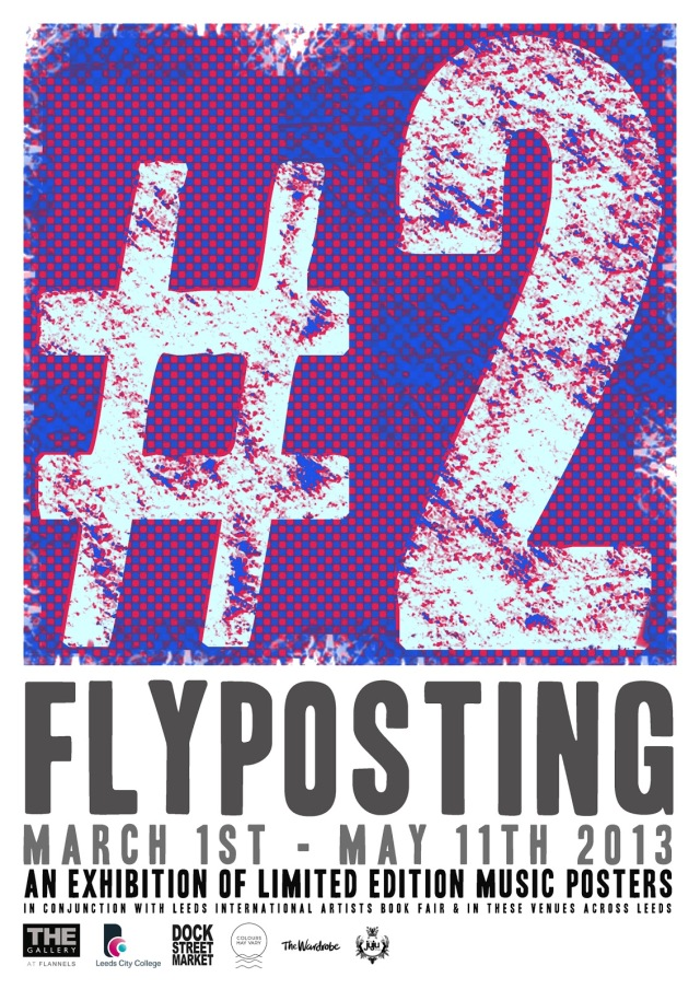 Flyposting 2 poster... advertising an exhibition of gigposters and concert memorabilia